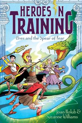 Ares and the Spear of Fear (Heroes in Training #7)