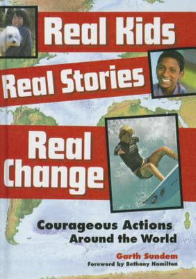Real Kids, Real Stories, Real Change - Courageous Actions Around the World