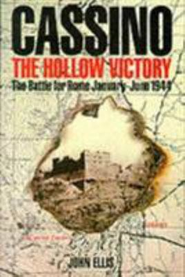 Cassino - Hollow Victory - The Battle of Rome, January-June 1944