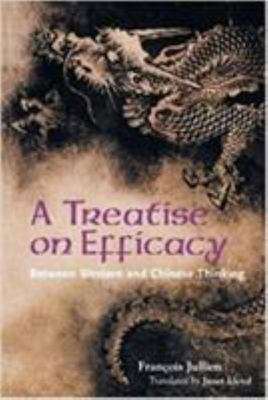 A Treatise on Efficacy - Between Western and Chinese Thinking
