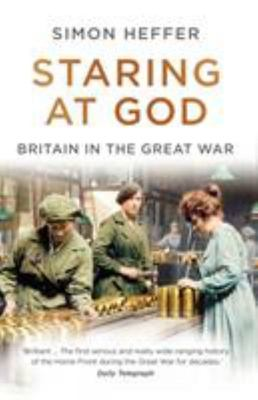 Staring at God - Britain in the Great War