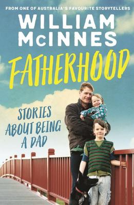 Fatherhood - Stories about Being a Dad