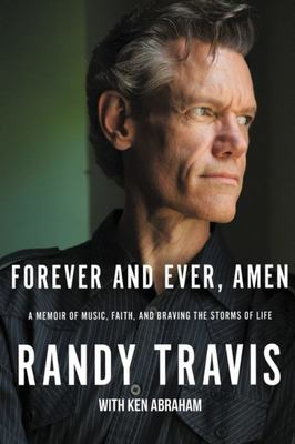 Forever and Ever, Amen - A Memoir of Music, Faith, and Braving the Storms of Life