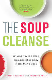 The Soup Cleanse: Eat Your Way to a Clean