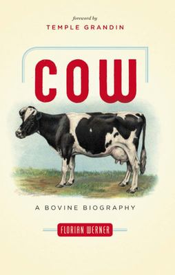 Cow - A Bovine Biography (American Remainders)