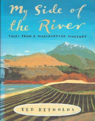 My Side of the River - Tales from a Marlborough Vineyard