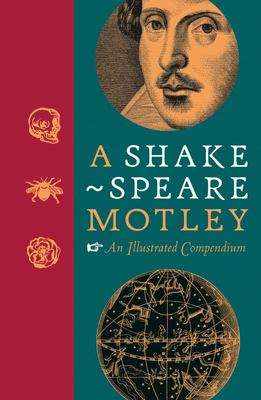A Shakespeare Motley - An Illustrated Compendium