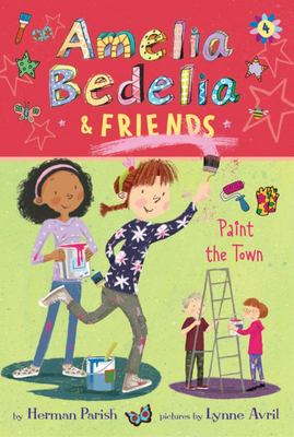 Amelia Bedelia and Friends Paint the Town (#4 Amelia Bedelia and Friends)