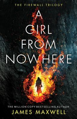 A Girl From Nowhere: Book 1 in the Firewall Trilogy