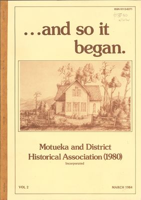 ...and so it began. Motueka and District Historical Association Incorporated vol 2