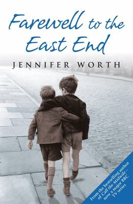 Farewell to the East End (Call the Midwife #3)