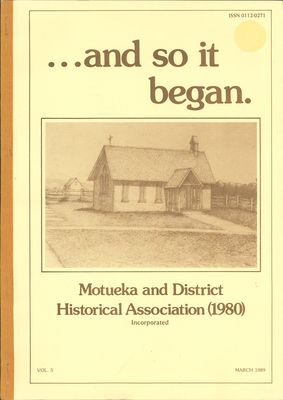 ...and so it began. Motueka and District Historical Association Incorporated vol 5
