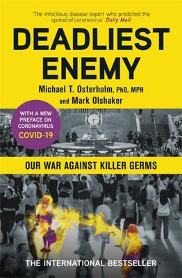 Deadliest Enemy - Our War Against Killer Germs