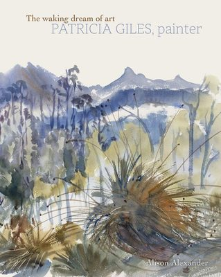 The Waking Dream of Art Patricia Giles, Painter