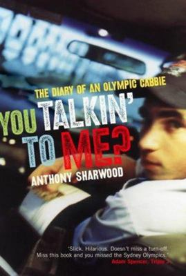 You Talkin To Me The Diary Of An Olympic Cabbie