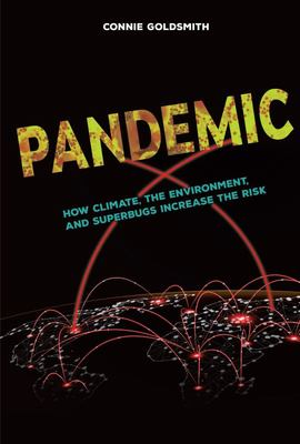 Pandemic! - How Climate, the Environment, and Superbugs Increase the Risk