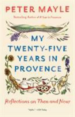 My Twenty-Five Years in Provence - Reflections on Then and Now