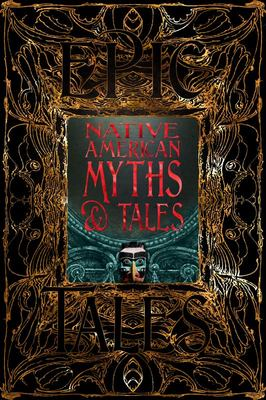 Native American Myths and Tales - Epic Tales