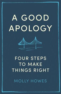 A Good Apology - Four Steps to Make Things Right