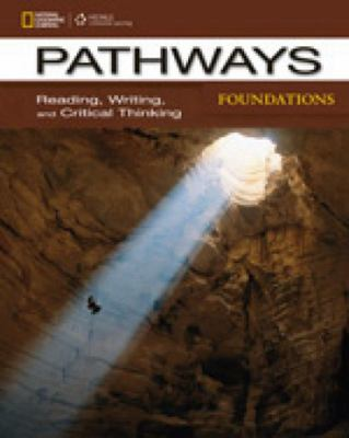 Pathways Foundations - Reading, Writing, and Critical Thinking