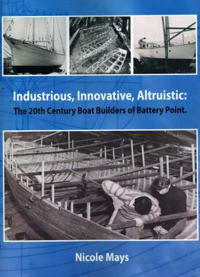 Industrious, Innovative, Altruistic: the 20th Century Boat Builders of Battery Point