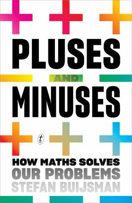 Pluses and Minuses: How Maths Solves Our Problems
