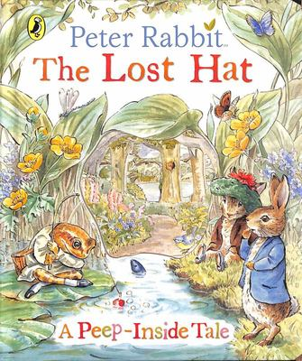 Peter Rabbit: The Lost Hat A Peep-Inside Tale