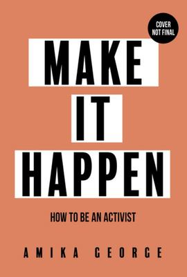 Make It Happen - How to Be an Activist