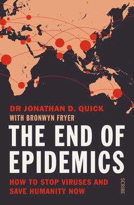 End of Epidemics, The: How to Stop Viruses and Save Humanity Now