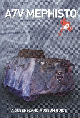 A7V Mephisto - A Queensland Museum Pocket Guide