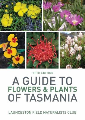 A Guide to Flowers & Plants of Tasmania -Fifth Edition