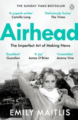 Airhead - The Imperfect Art of Making News