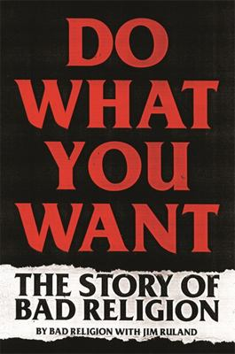 Do What You Want - The Story of Bad Religion