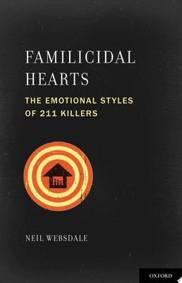 Familicidal Hearts - The Emotional Styles of 211 Killers