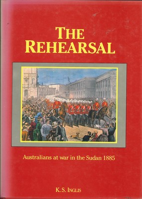 The Rehearsal Australians at war in the Sudan 1885