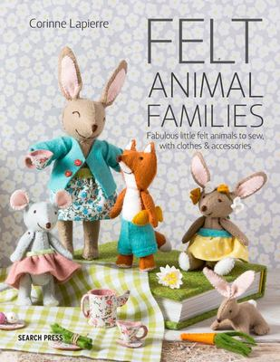 Felt Animal Families - Fabulous Little Felt Animals to Sew, with Clothes & Accessories
