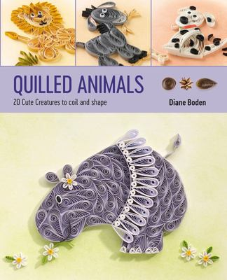 Quilled Animals - 20 Cute Creatures to Coil and Shape