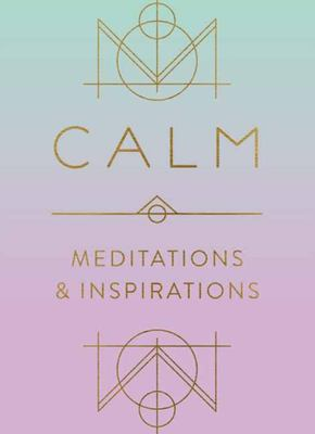 Calm - Meditations and Inspirations