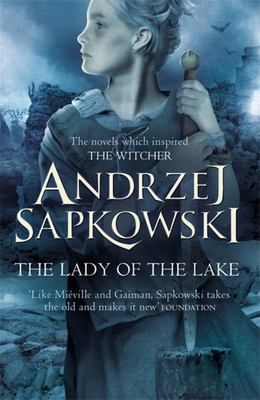 The Lady of the Lake (#5 Witcher Saga)