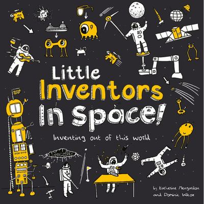 Little Inventors in Space!: Inventing Out of This World