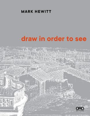 Draw in Order to See - A Cognitive History of Architectural Design