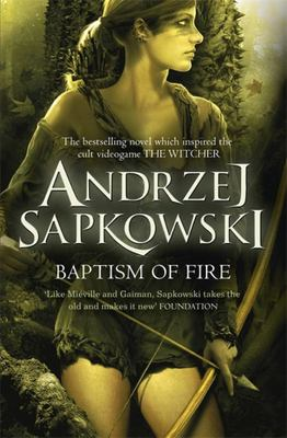 Baptism of Fire (#3 Witcher Saga)