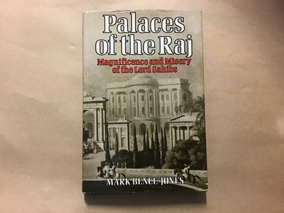 Palaces of the Raj - Magnificence and Misery of the Lord Sahibs