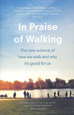 In Praise of Walking: The new