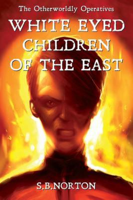 The Otherworldly Operatives: White Eyed Children of The East (#3)