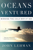 Oceans Ventured - Winning the Cold War at Sea