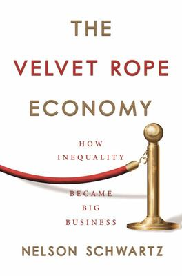 The Velvet Rope Economy - How Inequality Became Big Business