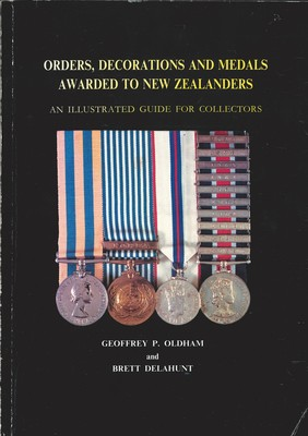 Orders, Decorations and Medals Awarded to New Zealanders - An Illustrated Guide for Collectors