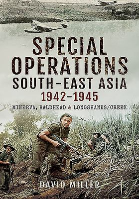 Special Forces Operations in South-East Asia, 1941-1945