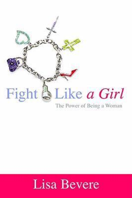 Fight Like a Girl - The Power of Being a Woman